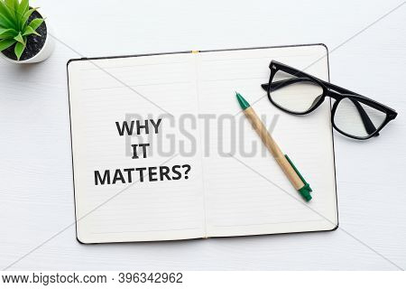 Handwritten Question Why It Matters Concept On Paper.