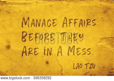 Manage Affairs Before They Are In A Mess - Ancient Chinese Philosopher Lao Tzu Quote Printed On Grun