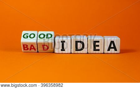 Good Or Bad Idea. Fliped Wooden Cubes And Changed The Words 'bad Idea' To 'good Idea'. Beautiful Ora