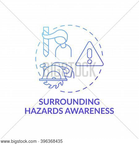 Surrounding Hazards Awareness Concept Icon. Workplace Safety Elements. Dangerous Working Situations.