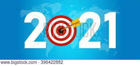 2021 New Year Target In Business World Wide Concept Of Achievement Global World Map
