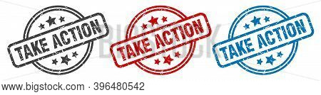 Take Action Stamp. Take Action Round Isolated Sign. Take Action Label Set