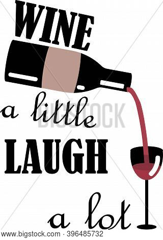 Wine A Little Laugh A Lot Vector Illustration On White Background
