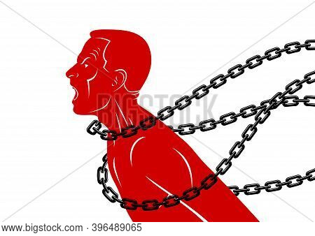 Shouting And Screaming Man Trying To Break The Chain Struggling For Freedom, Fight And Liberate Conc