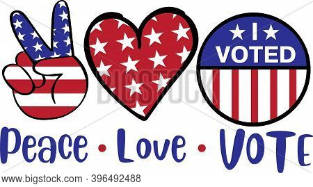 Peace Love Vote Isolated On The White Background. Vector Illustration