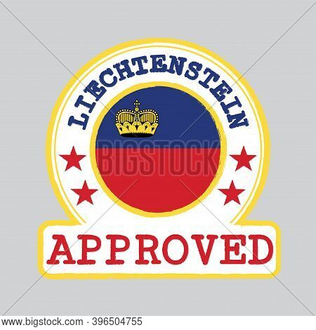 Vector Stamp Of Approved Logo With Liechtenstein Flag In The Round Shape On The Center. Grunge Rubbe