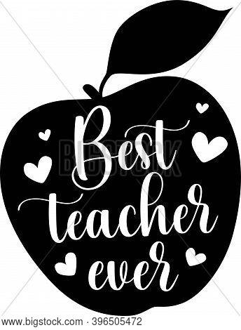 Best Teacher Ever Isolated On The White Background. Vector Illustration