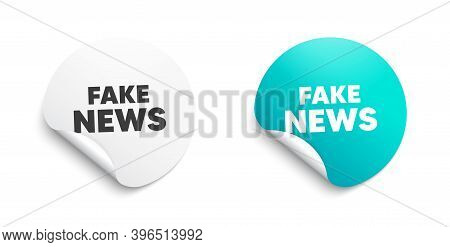 Fake News Symbol. Round Sticker With Offer Message. Media Newspaper Sign. Daily Information. Circle