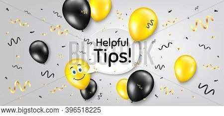 Helpful Tips Symbol. Balloon Confetti Vector Background. Education Faq Sign. Help Assistance. Smile