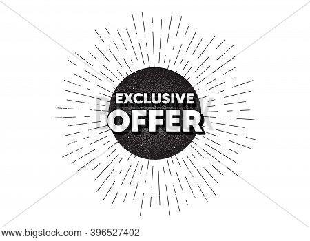 Exclusive Offer. Vintage Star Burst Banner. Sale Price Sign. Advertising Discounts Symbol. Hipster S