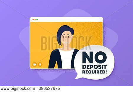 No Deposit Required. Video Conference Online Call. Promo Offer Sign. Advertising Promotion Symbol. W