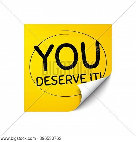 You Deserve It. Sticker Note With Offer Message. Special Offer Sign. Advertising Promo Symbol. Yello
