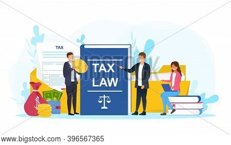 Male And Female Characters Law Consultants. Concept Of Accounting, Payment And Financial Bills. Tax