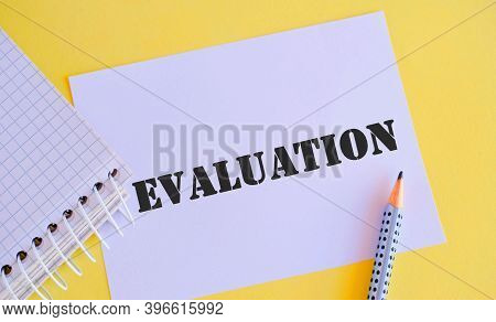 Word Writing Text Evaluation. Business Concept For Judgment Feedback Evaluate The Quality Performanc