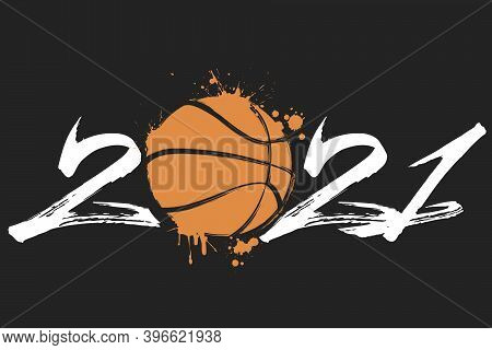 Abstract Numbers 2021 And Basketball Ball Made Of Blots In Grunge Style. 2021 New Year On An Isolate