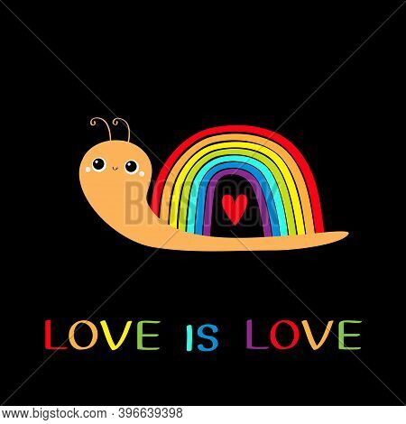 Love Is Love Text Quote. Rainbow Snail Insect Bug On Black Background. Red Heart. Colorful Line Set.