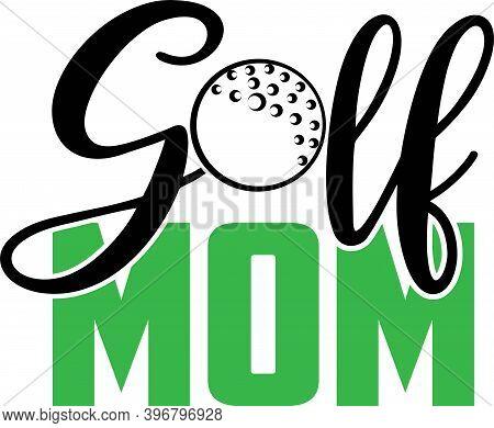 Golf Mom On The White Background. Vector Illustration