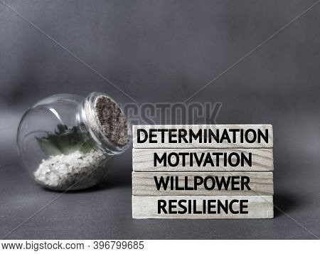 Inspirational And Motivational Words Of Determination Motivation Willpower Resilience Wooden Blocks.