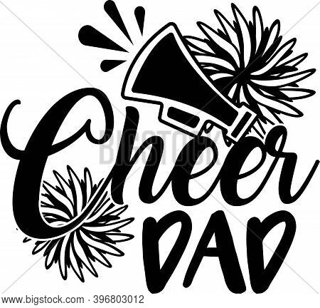 Cheer Dad On The White Background. Vector Illustration