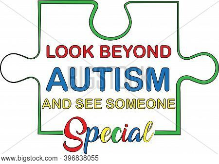 Look Beyond Autism And See Someone Special On The White Background. Vector Illustration