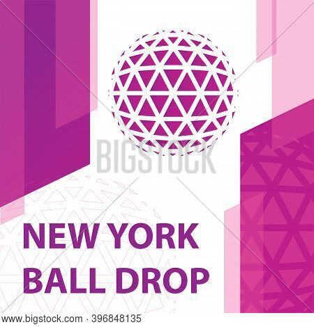 New York Ball Drop Concept. Trendy Vector Illustration, Flat Style. Happy New Year Concept For A Web
