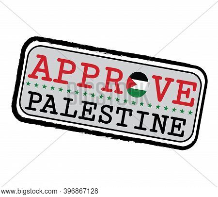 Vector Stamp For Approve Logo With Palestine Flag In The Shape Of O And Text Palestine. Grunge Rubbe