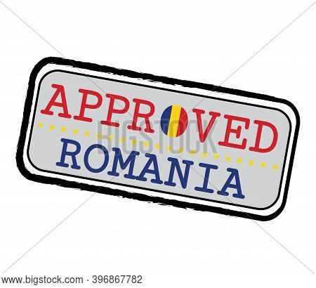 Vector Stamp For Approve Logo With Romanian Flag In The Shape Of O And Text Romania. Grunge Rubber T