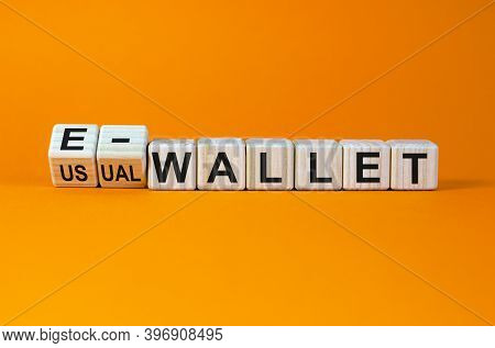 Time To E-money. Turned Cubes And Changed The Words 'usual Wallet' To 'e-wallet'. Beautiful Orange B
