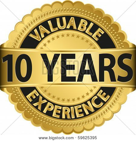 Valuable 10 years of experience golden label with ribbon, vector illustration