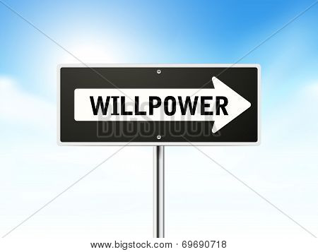 Willpower On Black Road Sign