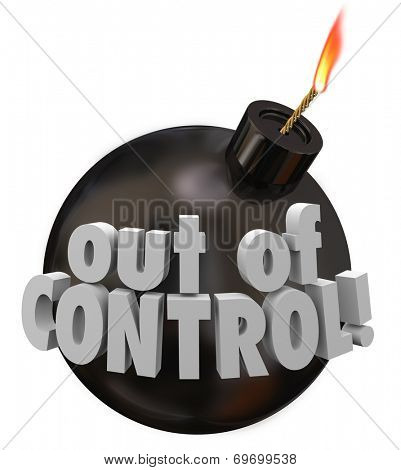 Out of Control words on a black round bomb about to blow up as a failure or mismanagement job, project or company in trouble