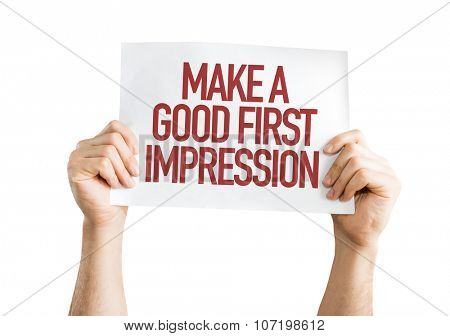 Make a Good First Impression placard isolated on white