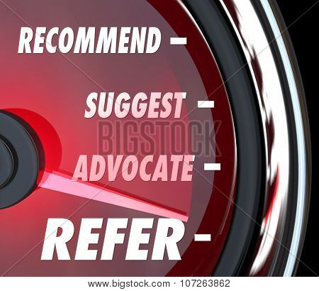 Refer word on speedometer with needle racing past Recommend, Suggest and Advocate for attracting new customers