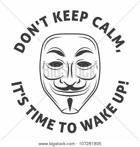 Anonymous mask vector logo. Hacker icon design. Wise quote design background. Keep calm illustration