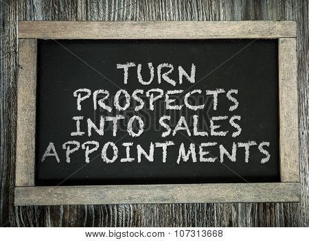Turn Prospects Into Sales Appointments written on chalkboard
