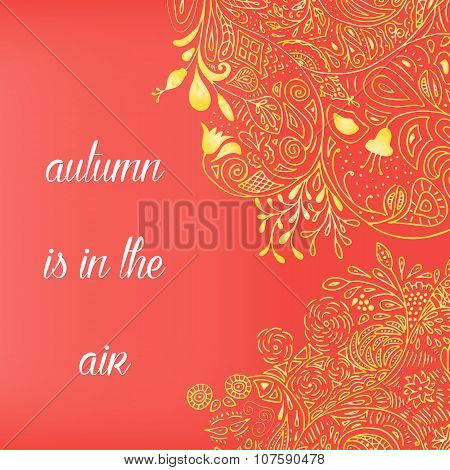 Autumn in the air postcard. Romantic Natural floral background with flower, berry, leaf. In yellow,