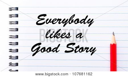 Everybody Likes A Good Story