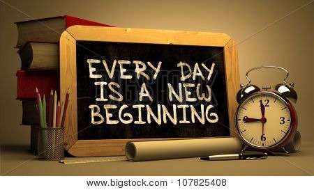 Inspirational Quote - Every Day is a New Beginning on Chalkboard. Blurred Background. Toned Image. poster