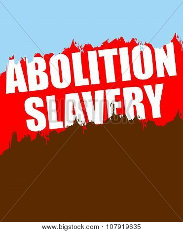 Abolition Of Slavery. Poster Depicting An Abstract Blood Of Slaves And Blue Sky- Symbol Freedom.