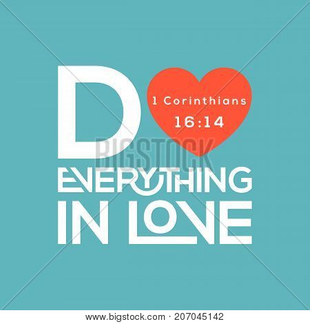 Bible quote, do everything in love typography from corinthians