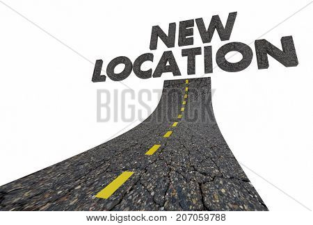 New Location Road Words Moved Relocated 3d Illustration