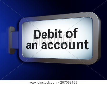 Banking concept: Debit of An account on advertising billboard background, 3D rendering
