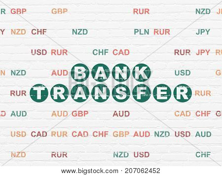 Banking concept: Painted green text Bank Transfer on White Brick wall background with Currency
