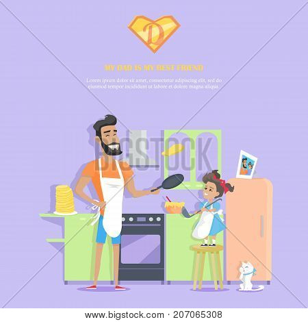 My dad is my best friend vector banner. Flat design. Man prepares pancakes with her daughter in the kitchen. Cooking with child at home. Father day celebrating. Family values and relationships.