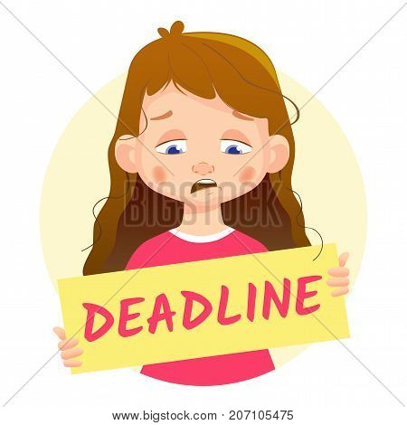 Deadline banner. Sad girl holding poster - Deadline. Vector Illustration