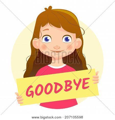 Goodbye banner. Girl holding poster - Goodbye. Vector Illustration