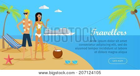 Travellers. Couple on tropical island. Smiling young girl and boy in swimsuits with necklace of flowers. Characters in bikini and sunglasses. Leisure on sunny seaside. Sunbathing and relaxing. Vector