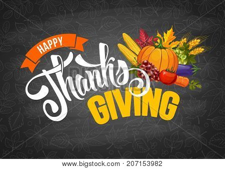Thanksgiving greeting design with pumpkin other vegetables autumn leaves and calligraphy inscription Thanksgiving Day on chalkboard background. Vector illustration.