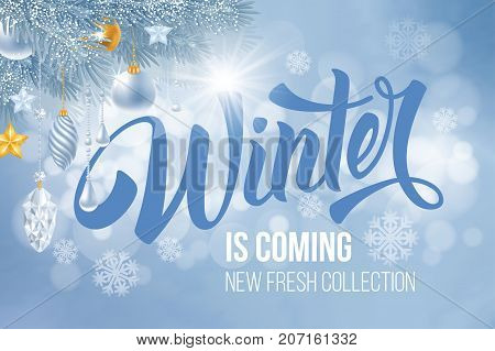 Unusual calligraphic inscription Winter is coming with snowflakes and christmas decorations on glittering blue background. Vector illustration for advertising new product or announcement other events.