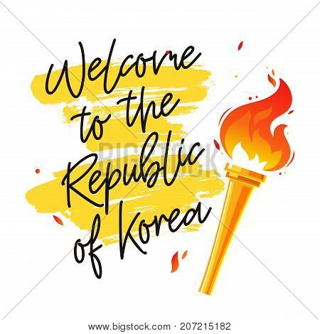Welcome to the Republic of Korea. Torch. Vector illustration on a white background with a yellow ink stroke. Sports concept.